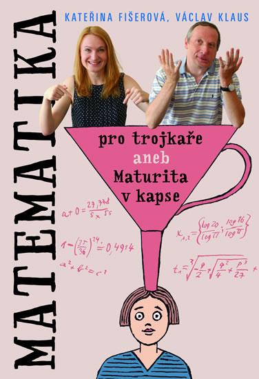 Matematika pro trojkaře aneb Maturita v kapse