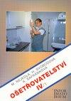 Ošetřovatelství IV, pro 4. ročník středních zdravotnických škol a vyšší zdravotnické školy