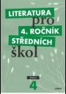 Literatura pro 4. ročník středních škol: učebnice. 2010. 159 s