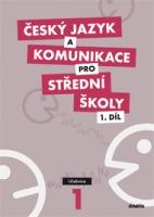 Český jazyk a komunikace pro střední školy. 1. díl.