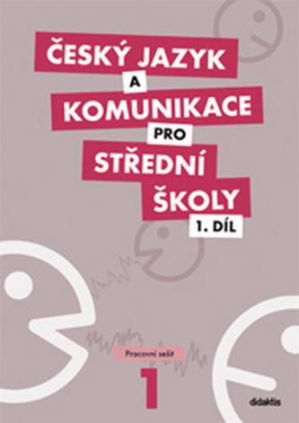 Český jazyk a komunikace pro střední školy, 1. díl (pracovní sešit)