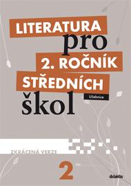 Literatura pro 2.ročník středních škol + pracovní sešit oboje zkrácená verze