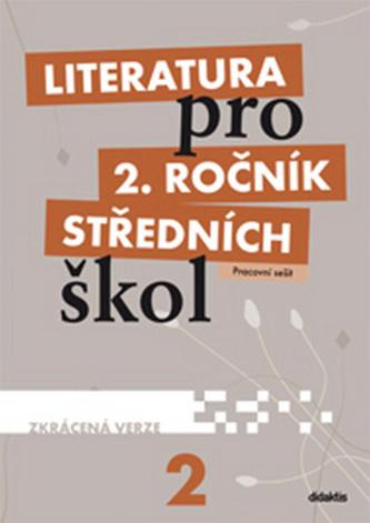 Literatura pro 2. ročník středních škol – pracovní sešit (zkrácená verze)