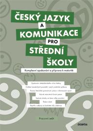 Český jazyk a komunikace pro střední školy: Komplexní opakování a příprava k maturitě (pracovní sešit)