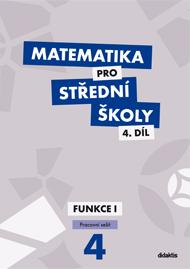 Matematika pro SŠ - 4. díl (pracovní sešit) - Funkce I - Náhled učebnice