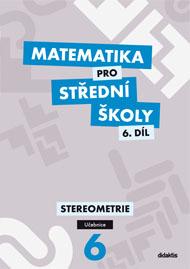 Matematika pro střední školy, 6. díl: Stereometrie (učebnice)