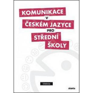 Komunikace v českém jazyce pro střední školy (učebnice)