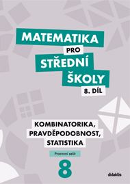 Matematika pro střední školy, 8. díl: Kombinatorika, pravděpodobnost, statistika (pracovní sešit)
