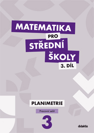 Matematika pro SŠ 3. díl - Planimetrie (dvě části)
