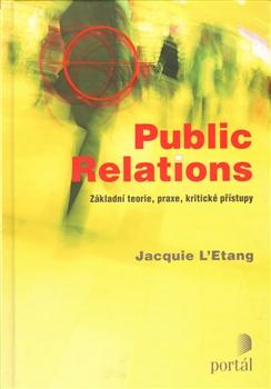 Public relations, základní teorie, praxe, kritické přístupy