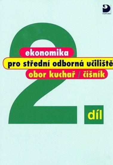 Ekonomika pro střední odborná učiliště, obor kuchař/číšník: díl. 2007. 95 s