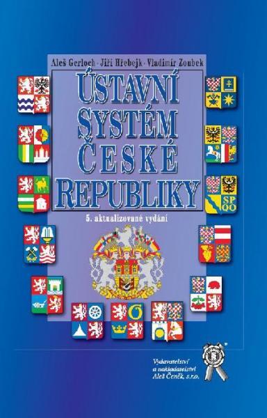 Ústavní systém české republiky, 5. aktualizované vydání - Náhled učebnice
