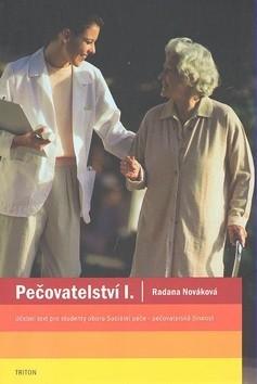 Pečovatelství I, učební text pro studenty oboru Sociální péče - pečovatelská činnost