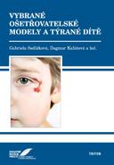 Vybrané ošetřovatelské modely a týrané dítě - Náhled učebnice
