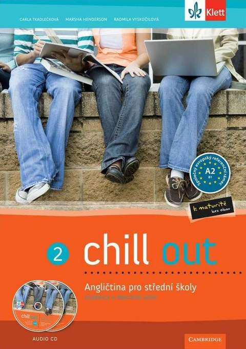 Chill out 2. Angličtina pro střední školy. Učebnice a pracovní sešit