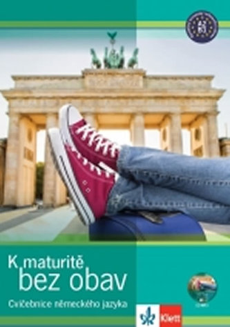 K maturitě bez obav - cvičebnice německého jazyka