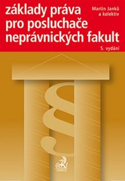Základy práva pro posluchače neprávnických fakult - 5. vydání