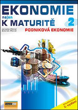 Ekonomie nejen k maturitě 2 - Ekonomie podniku - Náhled učebnice