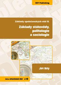 Základy společenských věd IV: Základy státovědy, politologie a sociologie