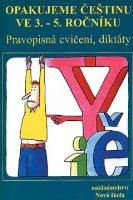 Opakujeme češtinu ve 3.-5. ročníku, pravopisná cvičení, diktáty - Náhled učebnice