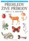 Přehledy živé přírody, Pro 3. až 5. roč. zákl. a obecných šk : Rostliny a živočichové - Náhled učebnice