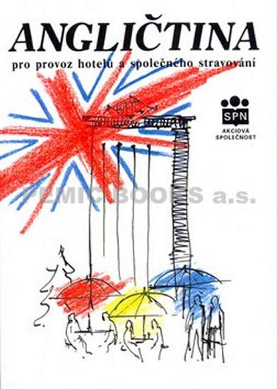 Angličtina pro provoz hotelů a společného stravování, Učeb. text pro 3. a 4. roč. stud. oboru 63-16-6