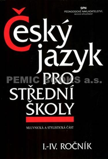 Český jazyk pro I.-IV. ročník středních škol (mluvnická a stylistická část) - Náhled učebnice
