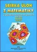 Sbírka úloh z matematiky k přijímacím zkouškám na gymnázia osmiletá, šestiletá, čtyřletá - Náhled učebnice