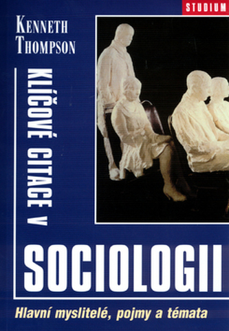 Klíčové citace v sociologii, Hlavní myslitelé, pojmy a témata - Náhled učebnice