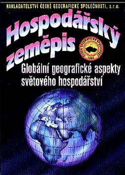 Hospodářský zeměpis: globální geografické aspekty světového hospodářství: učebnice pro obchodní akademie a jiné střední školy