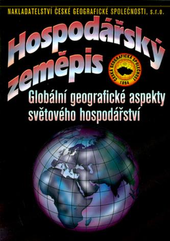 Hospodářský zeměpis: Globální geografické aspekty světového hospodářství - Náhled učebnice