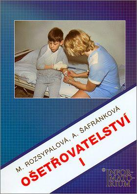 Ošetřovatelství I, pro 1. ročník středních zdravotnických škol
