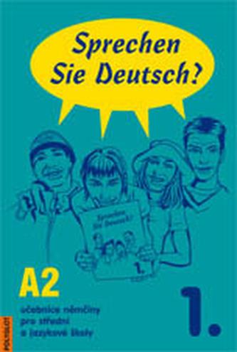 Sprechen Sie Deutsch? učebnice němčiny pro střední a jazykové školy