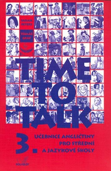 Time to talk 3, učebnice angličtiny pro střední a jazykové školy : [kniha pro studenty]