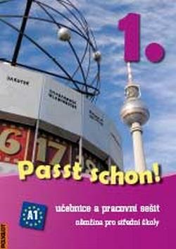 Passt schon! Učebnice a pracovní sešit, němčina pro střední školy