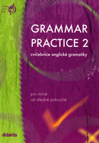 Grammar Practice 2 - cvičebnice anglické gramatiky