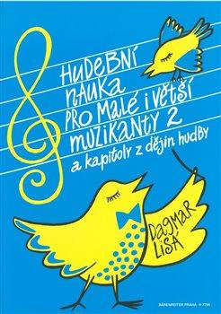 Hudební nauka pro malé i větší muzikanty 2 a kapitoly z dějin hudby