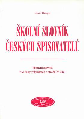 Školní slovník českých spisovatelů: Příruční slovník pro žáky základních a středních škol - Náhled učebnice