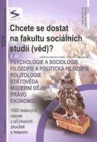 Chcete se dostat na fakultu sociálních studií (věd)?, 2. díl: Psychologie a sociologie, filozofie a politická filozofie, politologie, státověda, moderní dějiny, právo, ekonomie