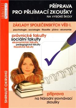 Základy společenských věd I., psychologie, sociologie, filozofie, právo, ekonomie : shrnutí okruhů