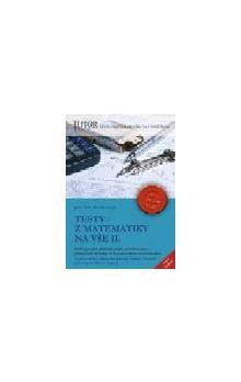 Testy z matematiky na VŠE, 75 x 5 typových příkladů k přijímacím zkouškám na Vysokou školu ekonomickou : stručný výklad základních kapitol středoškolského učiva