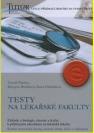 Testy na lékařské fakulty, základy z biologie, chemie a fyziky k přijímacím zkouškám na lékařské fakulty : krátké teoretické úvody, testové úlohy, klíče s výkladem