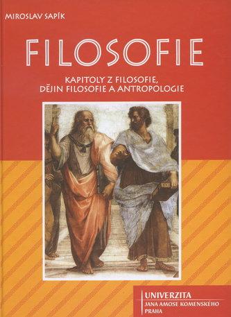 Filosofie: Kapitoly z filosofie, dějin filosofie a antropologie