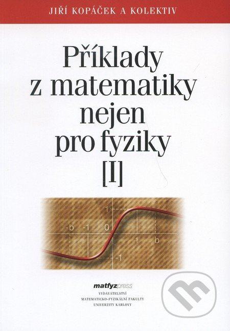 Příklady z matematiky nejen pro fyziky I