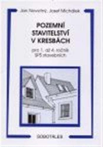 Pozemní stavitelství v kresbách, pro 1. až 4. ročník SPŠ stavebních