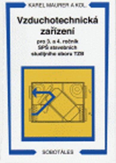 Vzduchotechnická zařízení, pro 3. a 4. ročník SPŠ stavební[sic] studijního oboru TZB