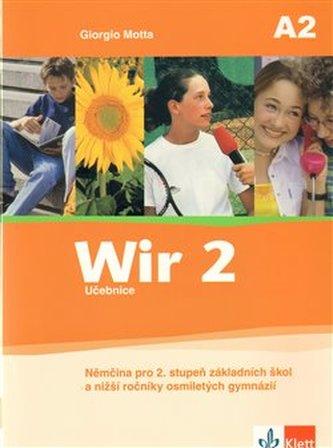 Wir 2, učebnice : němčina pro 2. stupeň základních škol a nižší ročníky osmiletých gymnázií - Náhled učebnice