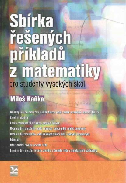 Sbírka řešených příkladů z matematiky pro studenty vysokých škol