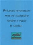 Průvodce psychotesty aneb do služebního poměru k policii či hasičům