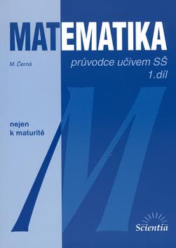 Matematika, průvodce učivem SŠ, 1. díl - Náhled učebnice
